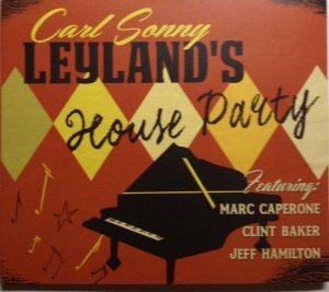 Carl Sonny Leyland's House Party