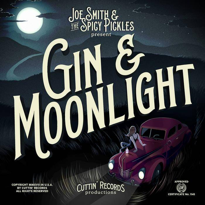 Joe Smith and the Spicy Pickles: Gin & Moonlight