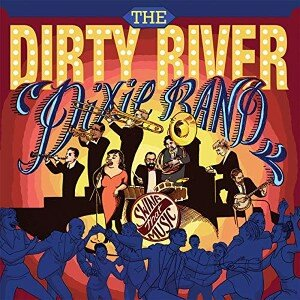 Dirty River Dixie Band Swing That Music Album Cover