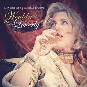 Wouldn't It Be Loverly? Lisa Lindsley and La Belle Époque