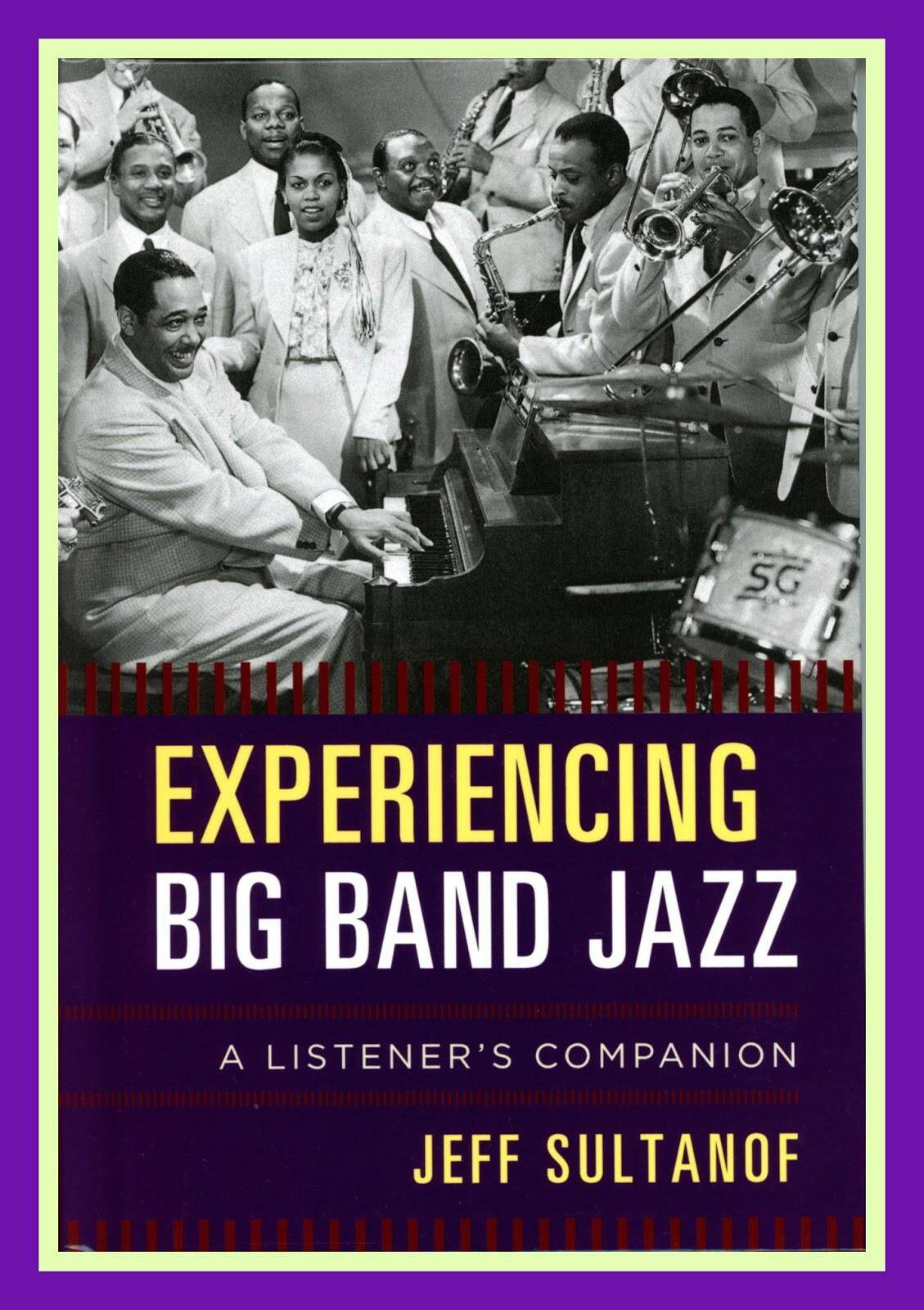 Experiencing Big Band Jazz by Jeff Sultanof