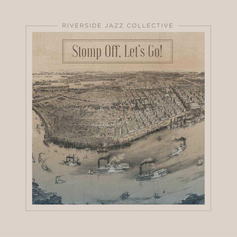 Riverside Jazz Collective- Stomp Off, Let's Go!
