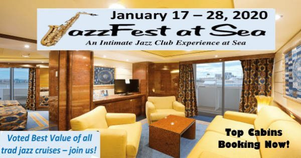 Jazz Fest at Sea 600x315 - Jazz Jottings April 2018- Farewell Uptown Lowdown