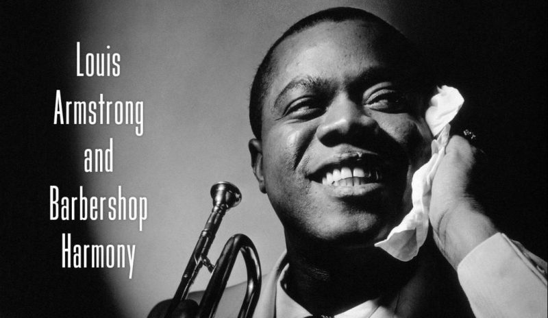 Creating the Jazz Solo: Louis Armstrong & Barbershop Harmony