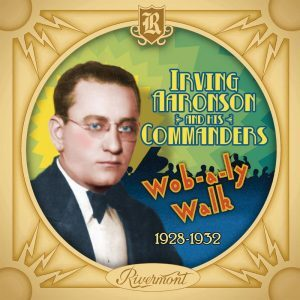 Irving Aronson Wob a ly Walk 1928 1932 300x300 - Nights at the Turntable April 2019