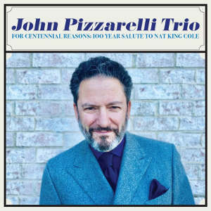 John Pizzarelli Trio 100 Year Salute to Nat King Cole