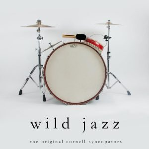 The Original Cornell Syncopators- Wild Jazz