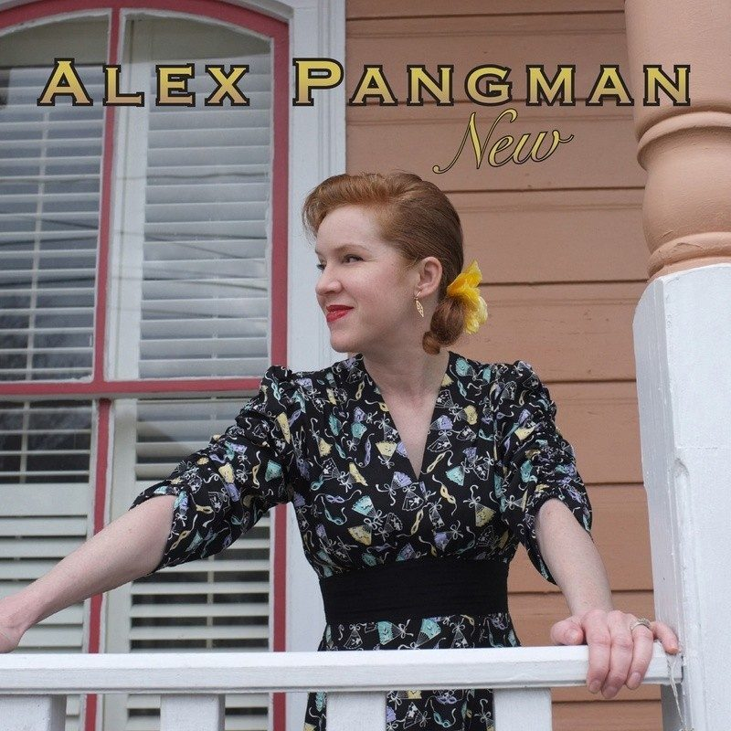 Alex Pangman- Two Albums From Canada's Sweetheart of Swing