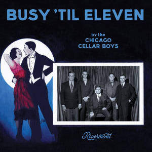 The Chicago Cellar Boys Busy 'Til Eleven