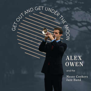 Alex Owen and the Messy Cookers Jazz Band get out and get under the moon album cover