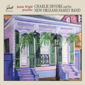 Jamie Wight Presents Charlie Devore and his New Orleans Family Band