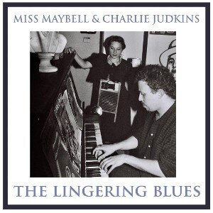Miss Maybell & Charlie Judkins The Lingering Blues
