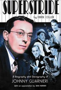 Superstride: A Biography and Discography of Johnny Guarnieri by Derek Coller