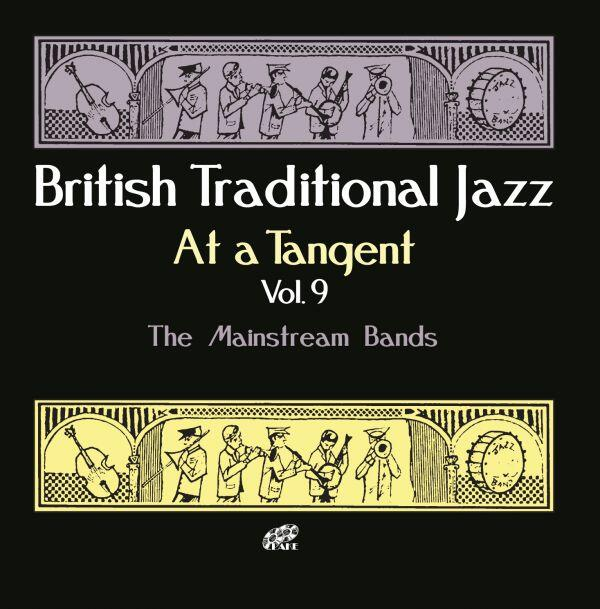 British Traditional Jazz At a Tangent Vol.9: The Mainstream Bands