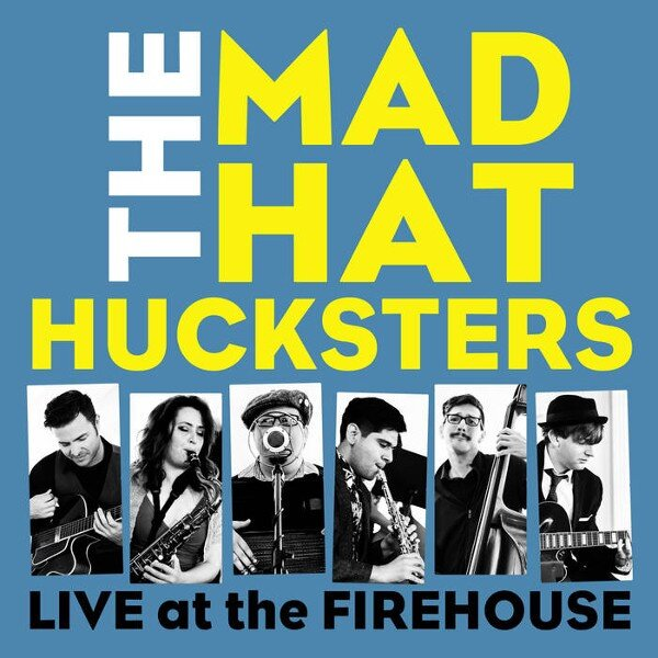 Mad Hat Hucksters Live at The Firehouse