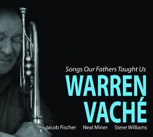 Warren Vache Songs Our Fathers Taught Us