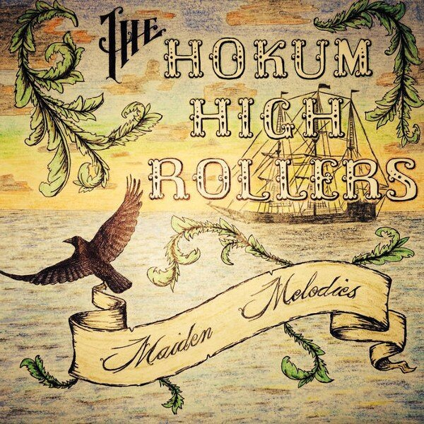 The Hokum High Rollers: Maiden Melodies
