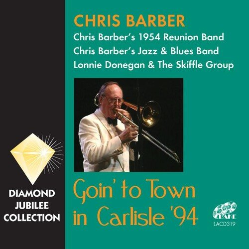 Chris Barber Going to town in carlisle