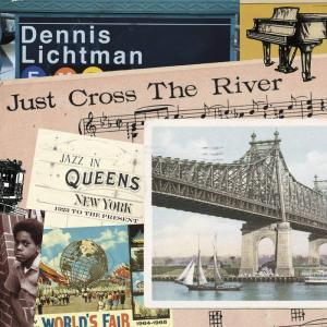 Dennis Lichtman Just Cross The River